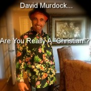 "David Murdock...Are You Really A ""Christian""?"